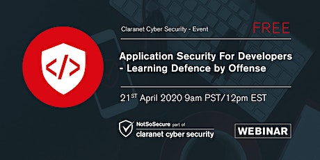 Application Security For Developers - Learning Defence by Offense Webinar tickets