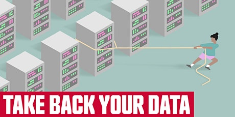 Take Back Your Data Workshop 1: Your Rights, Your Tools tickets
