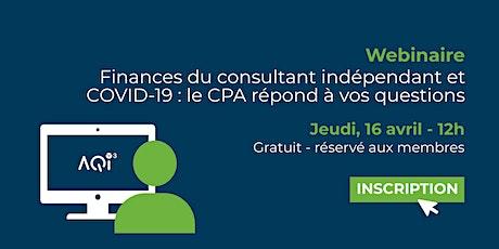Webinaire : Finances du consultant indépendant et COVID-19 : le CPA répond à vos questions billets