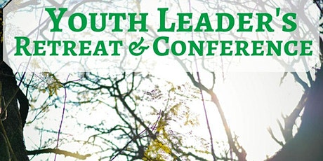 Youth Leader's Retreat & Conference 2020 tickets
