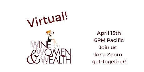 Virtual Wine, Women & Wealth San Clemente/OC tickets