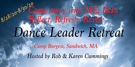 Come Away With Me; Rest, Reflect, Refresh, Revive Dance Leader Retreat tickets