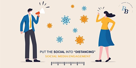 """Social Media Engagement: Episode 4; How to Put the """"Social"""" into Distancing tickets"""