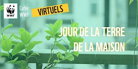 CAFÉ WWF VIRTUEL // Le Jour de la Terre, de la maison! billets