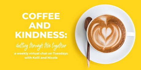 Coffee and Kindness: Getting Through This Together tickets