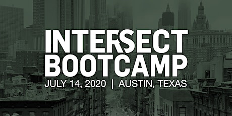 INTERSECT Bootcamp, Austin, TX tickets