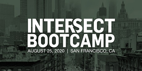 INTERSECT Bootcamp, San Francisco, CA tickets