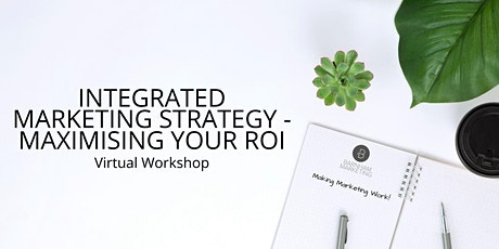 Integrated Marketing Strategy - maximising your ROI tickets