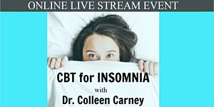 Cognitive Behavioural Therapy for Insomnia: The Basics...