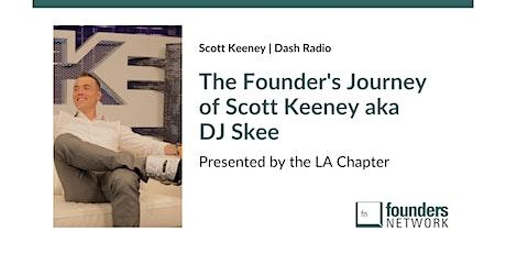 fnLA: Entertainment + Entrepreneurship: The Founder's Journey of Scott Keeney aka DJ Skee  tickets