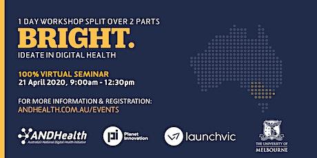 BRIGHT: Ideate in Digital Health   PART 2 Virtual Seminar tickets