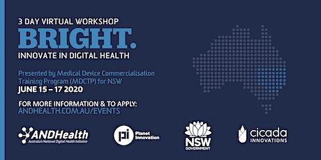 NSW BRIGHT: INNOVATE in Digital Health   3 Day Virtual Workshop tickets