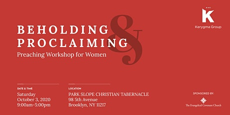 Beholding and Proclaiming Preaching Workshop for Women tickets