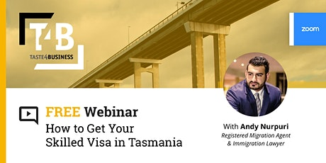 How to get your Skilled Visa in TASMANIA tickets
