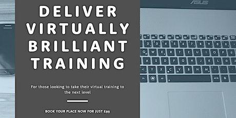 Deliver Virtually Brilliant Training tickets