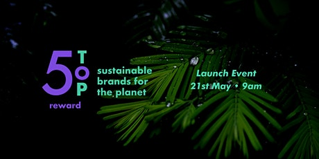 Top 50 Sustainable UK Brands For The Planet Online Launch tickets