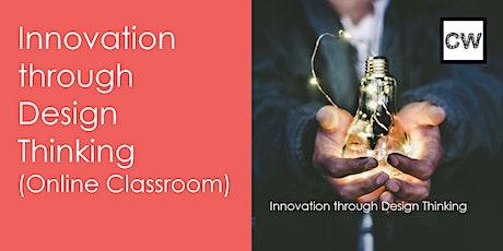 Innovation through Design Thinking (Online Classroom) tickets