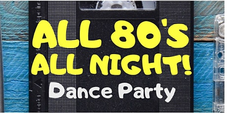 All 80's All Night! w/ DJ Darin tickets