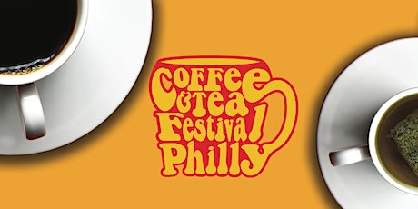 Coffee and Tea Festival Philly: 10/24/20 - 10/25/20 tickets