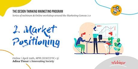 Webinar #2 Market Positioning tickets