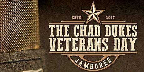 The Chad Dukes Veterans Day Jamboree tickets