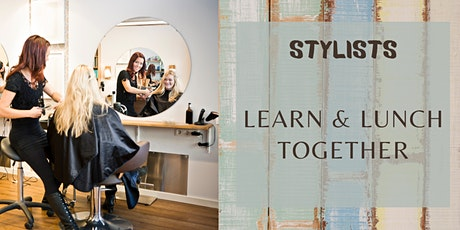 Stylists Learn and Lunch Together tickets
