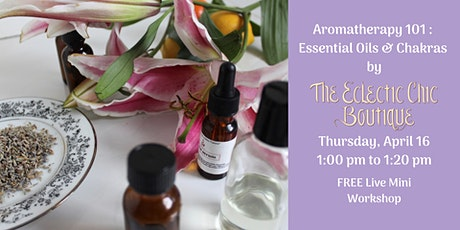 Free Live Workshop - Essential Oils & Chakras tickets