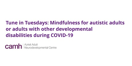 Tune in Tuesdays: Mindfulness for autistic adults and adults with other developmental disabilities during COVID-19 tickets