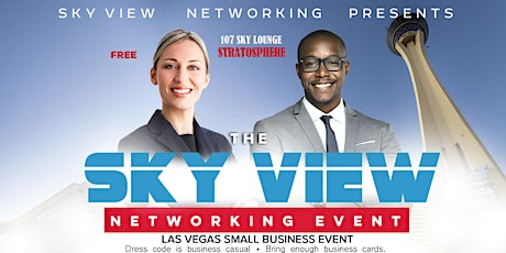 "THE SKY VIEW NETWORKING EVENT ""Your Network Is Your Net Worth"" 8 tickets"