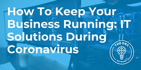 How To Keep Your Business Running: IT Solutions During Coronavirus tickets
