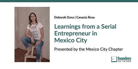 fnMexico City: Learnings from a Serial Entrepreneur in Mexico City: Deborah Dana tickets