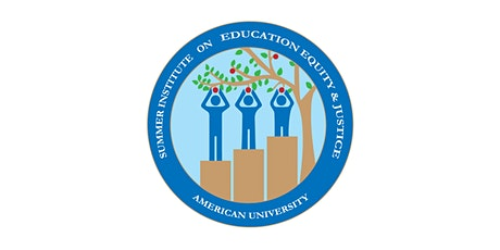 Summer Institute on Education, Equity & Justice (SIEEJ) Virtual Conference tickets