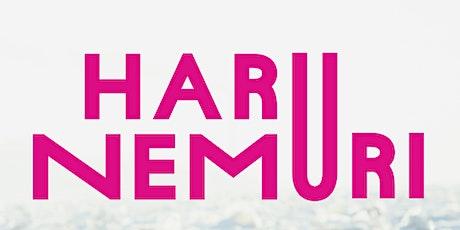 HARU NEMURI tickets