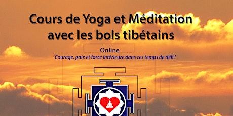 Yoga et méditation avec les bols tibétains - online billets