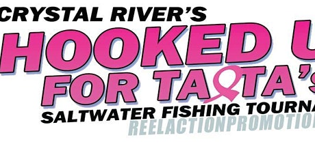 Hooked Up for Tata's Fishing Tournament tickets
