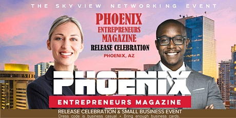 PHOENIX ENTREPRENEURS MAGAZINE 2nd, 3rd & 4th ISSUE RELEASE CELEBRATION  tickets
