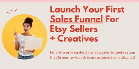How To Design A Sales Funnel That Converts For Your Handmade Store tickets