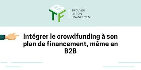 """Webinar """"Intégrer le crowdfunding à son plan de financement, même en B2B !"""" billets"""