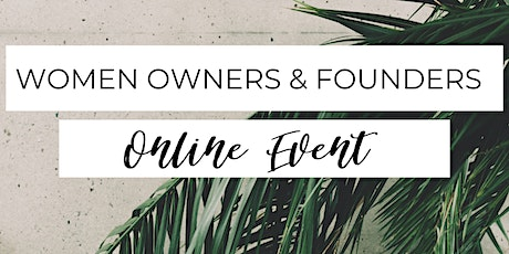 Women Owners and Founders  Networking Event (LIVE WEBINAR) online event tickets