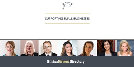 Small Business Support Webinar Series by Ethical Brand Directory tickets