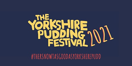 The Yorkshire Pudding Festival 2021 tickets
