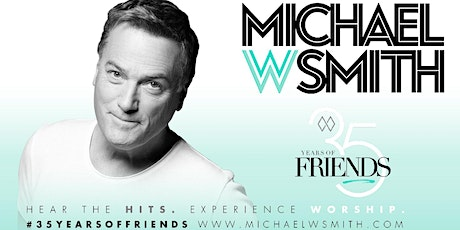 Michael W. Smith - 35 Years of Friends Tour VOLUNTEER - Napa, CA (By Synergy Tour Logistics) tickets