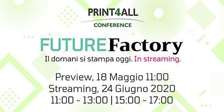 Print4All Conference - Future Factory - 24 Giugno 2020 biglietti