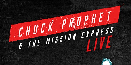 Chuck Prophet and the Mission Express tickets