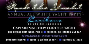 ROCK THE YACHT THE 8th ANNUAL ALL WHITE YACHT PARTY •...