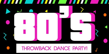 I Love the 80's Throwback Dance Party tickets