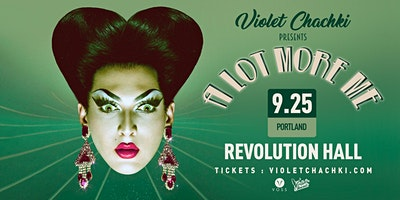 "Violet Chachki Presents ""A Lot More Me"""