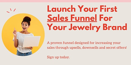 Launch Your First 6 Figure Sales Funnel For Jewelry Makers tickets