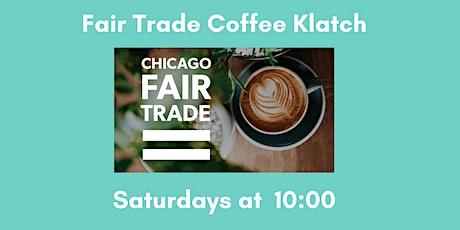 Chicago Fair Trade Weekly Coffee Klatch tickets