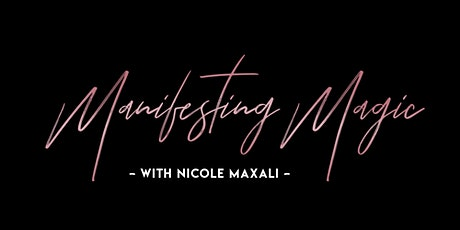 Manifesting Magic with Maxali - May 2020 tickets